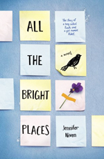 All the bright places : [a novel]