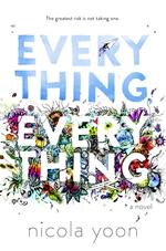 Everything, everything : [a novel]