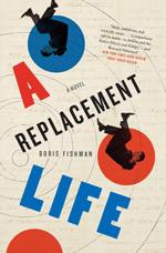 A replacement life : a novel
