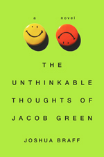 The unthinkable thoughts of Jacob Green  : a novel