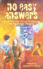 No easy answers  : short stories about teenagers making tough choices