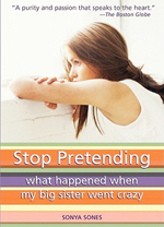 Stop pretending  : what happened when my big sister went crazy