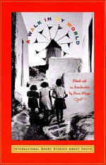 A Walk in My World  : International Short Stories About Youth.