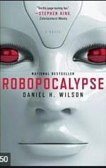 Robopocalypse  : a novel.