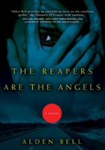The reapers are the angels  : a novel