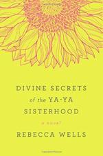 Divine secrets of the Ya-Ya Sisterhood : a novel