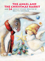 The angel and the Christmas rabbit  : and 24 Advent stories