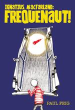 Ignatius MacFarland, Frequenaut!