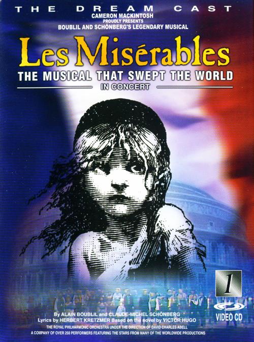 悲慘世界音樂劇 = : bLes Miserables : The musical that swept the world in concert : 十周年紀念演唱會