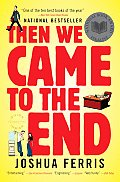 Then we came to the end  : a novel