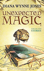 Unexpected magic  : collected stories