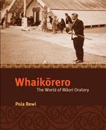 Whaikorero  : the world of Maori oratory