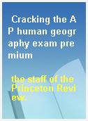 Cracking the AP human geography exam premium