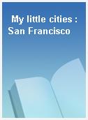 My little cities : San Francisco