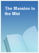 The Mansion in the Mist