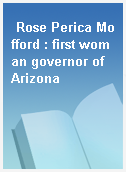 Rose Perica Mofford : first woman governor of Arizona