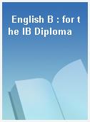 English B : for the IB Diploma