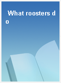 What roosters do