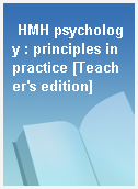 HMH psychology : principles in practice [Teacher