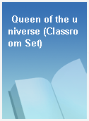 Queen of the universe (Classroom Set)