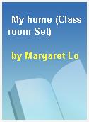 My home (Classroom Set)