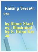 Raising Sweetness