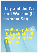 Lily and the Wizard Wackoo (Classroom Set)