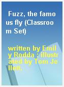 Fuzz, the famous fly (Classroom Set)