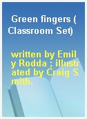 Green fingers (Classroom Set)