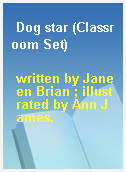 Dog star (Classroom Set)