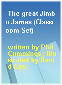 The great Jimbo James (Classroom Set)