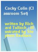 Cocky Colin (Classroom Set)