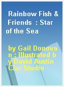 Rainbow Fish & Friends  : Star of the Sea