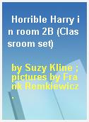 Horrible Harry in room 2B (Classroom set)