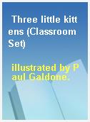 Three little kittens (Classroom Set)