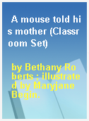 A mouse told his mother (Classroom Set)