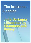 The ice-cream machine