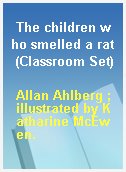 The children who smelled a rat (Classroom Set)
