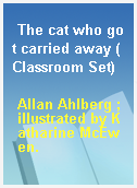 The cat who got carried away (Classroom Set)