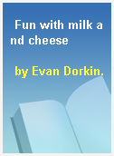 Fun with milk and cheese