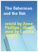 The fisherman and the fish