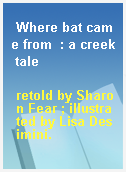 Where bat came from  : a creek tale