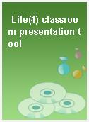 Life(4) classroom presentation tool