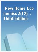 New Home Economics 2(TX)  : Third Edition