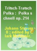 Tritsch-Tratsch Polka :  Polka schnell op. 214