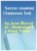 Soccer cousins(Classroom Set)