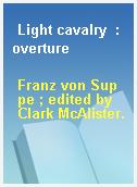 Light cavalry  : overture