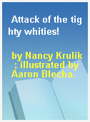 Attack of the tighty whities!