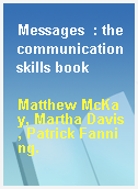 Messages  : the communication skills book
