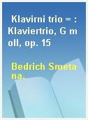 Klavirni trio = : Klaviertrio, G moll, op. 15